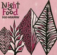 EGO-WRAPPIN'/Night Food