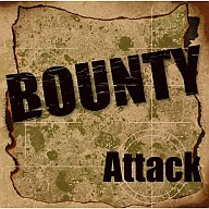 BOUNTY / Attack[DVD付 TYPE-A]