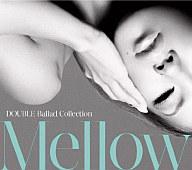 DOUBLE / DOUBLE Ballad Collection Mellow[DVD付初回限定盤]