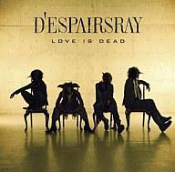D'espairsRay / LOVE IS DEAD