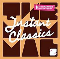 The Mammals / Instant Classic