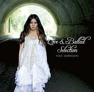柴咲コウ / Love&Ballad Sellction