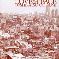 内海利勝 / LOVE & PEACE[通常盤]