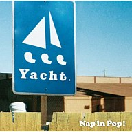 Yacht./Nap'in Pop!