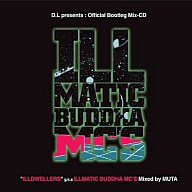 ILLMATIC BUDDHA MC'S presents Official Bootleg MIX-CD