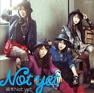 Not yet / 週末Not yet[DVD付](Type-A)