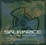SKUNKRICE / ELECTROMEDITATION