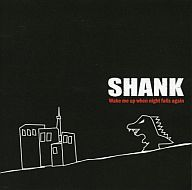 SHANK / Wake me up when night falls again[DVD付]