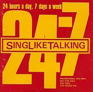 SING LIKE TALKING/24-7