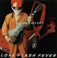 BLANKEY JET CITY / LOVE FLASH FEVER[初回生産限定スペシャルプライス盤]