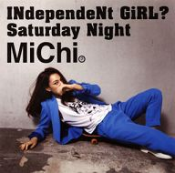 Michi / INdepeNdent GiRL?