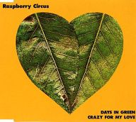 Raspberry Circus / DAYS IN GREEN