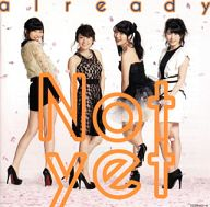 Not yet / already[DVD付通常盤B]