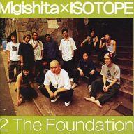 MIGISHITA×ISOTOPE / 2 THE Foundation