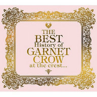 GARNET CROW / The BEST History of GARNET CROW at the crest...[初回限定盤](状態:スリーブ状態難)