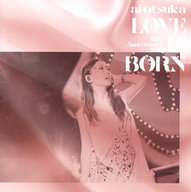 大塚愛 / LOVE IS BORN ~13th Anniversary 2016~