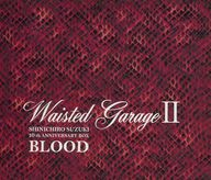 BLOOD / Waisted Garage II -SHINICHIRO SUZUKI 10th ANNIVERSARY BOX-