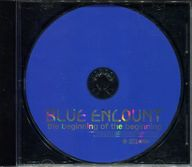 BLUE ENCOUNT / the beginning of the beginning(状態:歌詞カード欠品)