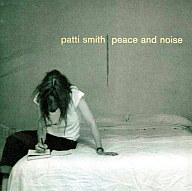 パティ・スミス/ピース・アンド・ノイズ