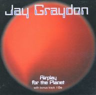 ジェイ・グレイドン / Airplay For The Planet