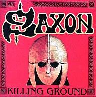 サクソン/キリング・グラウンド+クラシックス・リレコーデッド
