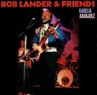 ボブ・ランダー&フレンズ / 霧のカレリア~恋のアランフェス(廃盤)