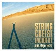 ザ・ストリング・チーズ・インシデント/ワン・ステップ・クローサー(限定盤)
