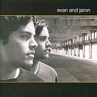 エヴァン・アンド・ジャロン / エヴァン・アンド・ジャロン