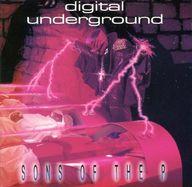 デジタル・アンダーグラウンド / サンズ・オブ・ザ・P(廃盤)