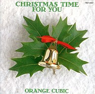 Orange Cubic / Christmas Time for You(廃盤)