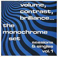 モノクローム・セット / ボリューム,コントラスト,ブリリアンス…セッションズ・アンド・シングルスVol.1(廃盤)