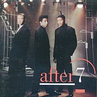 AFTER 7 / AFTER 7(廃盤)