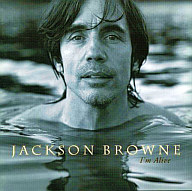 ジャクソン・ブラウン / アイム・アライヴ