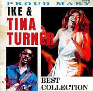 アイク&ティナ・ターナー / プラウド・メアリー/アイク&ティナ・ターナー・ベスト・コレクション(廃盤)
