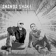 Ananda shake / The world is yours