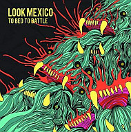 LOOK MEXICO / To Bed to Battle