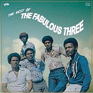 THE FABULOUS THREE/THE BEST OF THE FABULOUS THREE