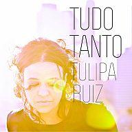 TULIPA RUIZ / TUDO TANTO