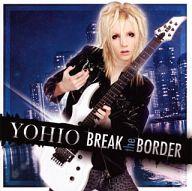 YOHIO / BREAK the BORDER~Deluxe Edition[DVD付初回限定盤]