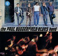ザ・ポール・バターフィールド・ブルース・バンド / ポール・バターフィールド・ブルース・バンド