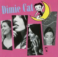 ディミー・キャット / Dimie Cat