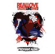 プロヴィアント・オーディオ / REAL LOVE TASTES LIKE THIS!
