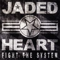 JADED HEART / Fight The System