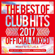 DJ LALA / 2017 BEST OF CLUB HITS OFFICIAL MIX CD