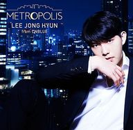 イ・ジョンヒョン(from CNBLUE) / METROPOLIS[BOICE限定盤]