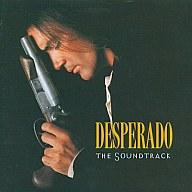 「デスペラード」オリジナル・サウンドトラック