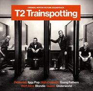 T2 トレインスポッティング オリジナル・モーション・ピクチャー・サウンドトラック