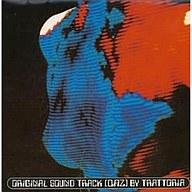 トラットリア★オールスターズ/オリジナル・サウンド・トラック「QAZ」