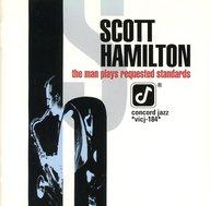 スコット・ハミルトン / 枯葉~ザ・マン・プレイズ・リクエスト・スタンダーズ