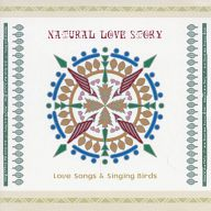 NATURAL LOVE STORY Love Songs & Singing Birds